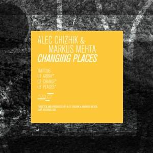 Alec Chizhik & Markus Mehta - Changing Places