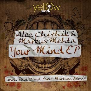 Alec Chizhik & Markus Mehta - Your Mind EP